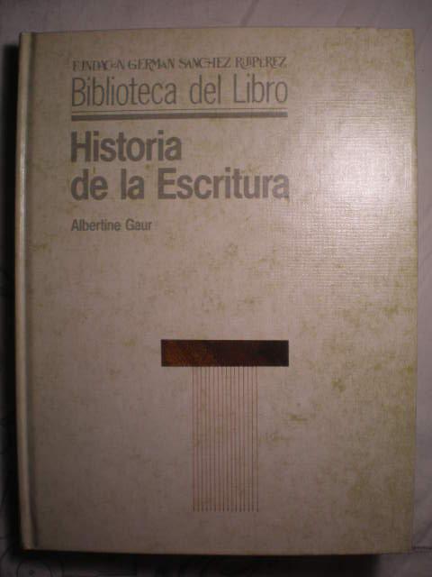 Historia de la escritura - Albertine Gaur