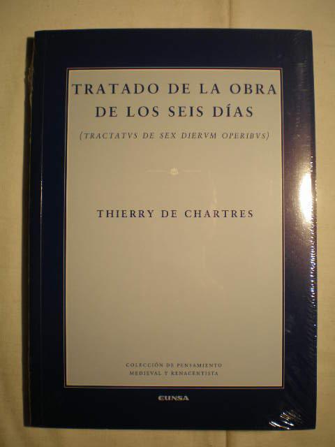 Tratado de la obra de los seis días (Tractatus de sex dierum operibus) - Thierry De Chartres