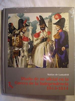 Diario de un oficial en la Guerra de la Independencia 1813-1814: Matías de Lamadrid