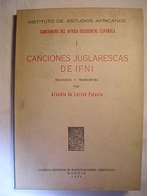Canciones Juglarescas de Ifni. Cancionero del Africa Occidental Española I: Arcadio de ...