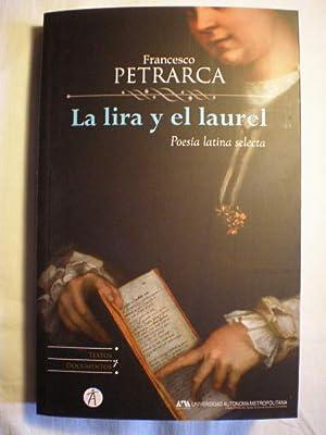 La lira y el laurel. Poesía latina: Francesco Petrarca