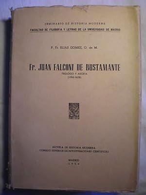 Fr. Juan Falconi de Bustamante. Teólogo y asceta (1596-1638): P. Fr. Elías Gómez, O. de M.