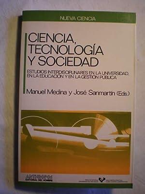 Ciencia, tecnología y sociedad: Manuel Medina - José Sanmartín ( Eds.) Carl Mitcham - ...