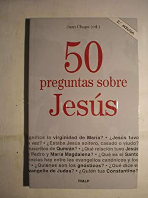 50 preguntas sobre Jesús.: Juan Chapa (ed.)