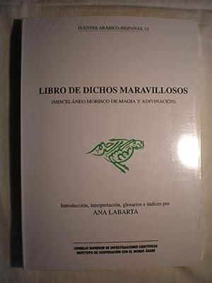 Libro de dichos maravillosos. Misceláneo morisco de magia y adivinación.: Ana Labarta...
