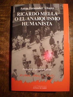 Ricardo Mella o el anarquismo humanista.: Antón Fernández Alvarez