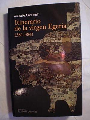 Itinerario de la Virgen Egeria (Itinerarium Egeriae) (381-384) Constantinopla - Asia Menor - ...