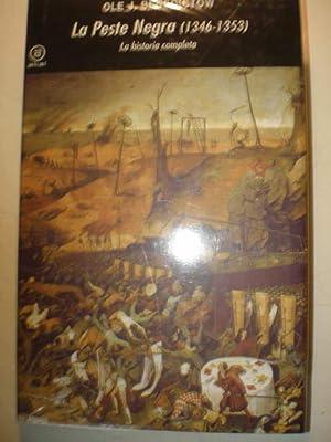 La Peste Negra (1346-1353) La historia completa: Ole J. Benedictow