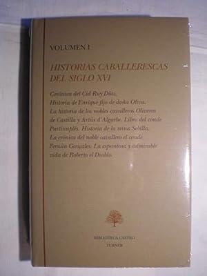 Historias caballerescas del siglo XVI. Tomo I. Crónica Cid Ruy Diaz. Historia de Enrique de ...