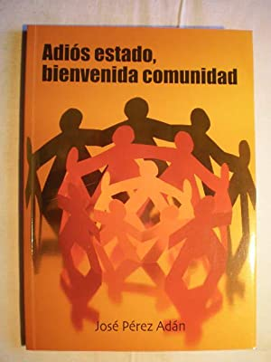 Adiós estado, bienvenida comunidad.: José Pérez Adán