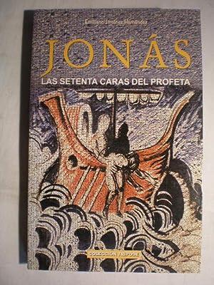 Jonás: las setenta caras del profeta.: Emiliano Jiménez Hernández