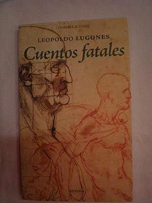 Cuentos fatales: Leopoldo Lugones