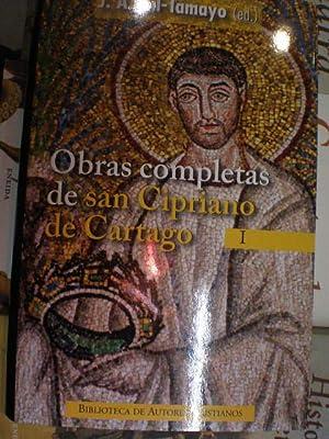Obras Completas de San Cipriano de Cartago. Tomo I. Testimonios a Quirino - A Donato - La unidad de...