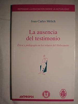 La ausencia del testimonio. Etica y pedagogía: Joan Carles Melich