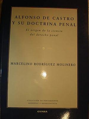 Alfonso de Castro y su doctrina penal: Alfonso de Castro