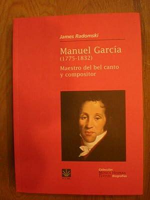 Manuel García (1775-1832) Maestro del bel canto: James Radomski