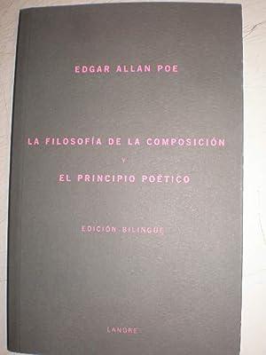 La filosofía de la composición y el principio poético. Edición biling&...