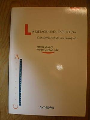 La metaciudad: Barcelona. Transformación de una metrópolis: Mónica Degen; Marisol García (eds.)