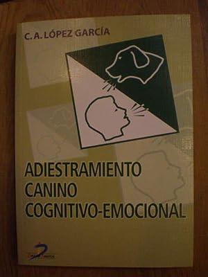 Adiestramiento canino cognitivo emocional. Fundamentos y aplicación: Carlos Alfonso López