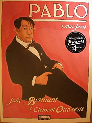 Pablo 1 Max Jacob ( La biografía de Picasso en 4 tomos): Julie Birmant - Clement Oubrerie