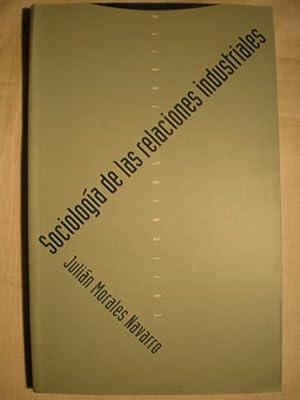 Sociología de las relaciones industriales: Julián Morales Navarro