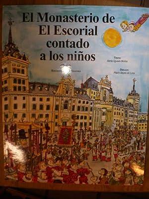 El Monasterio de El Escorial contado a: María Aguado Molina