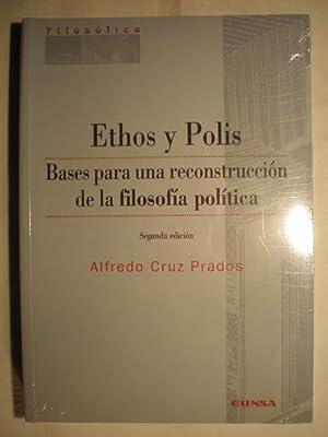 Ethos y polis. Bases para una reconstrucción: Alfredo Cruz Prados