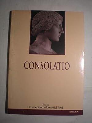 Consolatio. Nueve estudios: Concepción Alonso del Real (ed.; Rafael Alvira Domínguez; Aldo Setaioli...