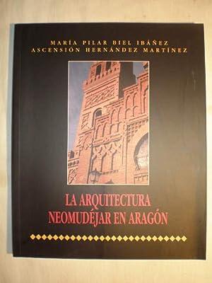 La arquitectura neomudejar en Aragón: María Pilar Biel Ibáñez; Ascensión Hernández Martínez