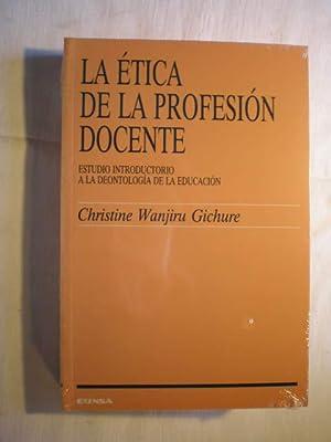 La ética de la profesión docente. Estudio introductorio a la deontología de la...