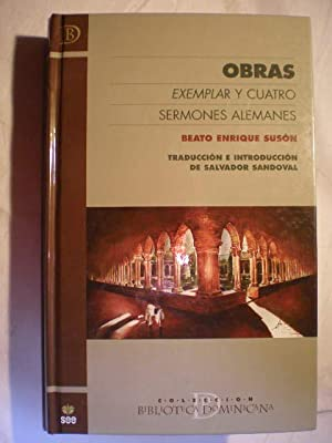 Obras. Exemplar y cuatro sermones alemanes: Beato Enrique Susón