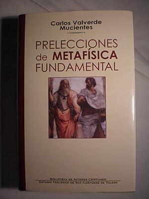 Prelecciones de Metafísica Fundamental: Carlos Valverde Mucientes