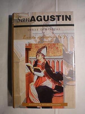 Obras completas. Tomo V. Escritos Apologéticos (2º) La Trinidad: San Agustín