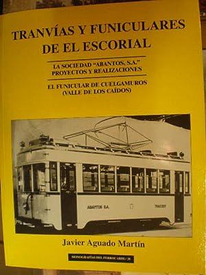 Tranvías y funiculares de El Escorial. La: Javier Aguado Martín