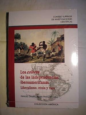 Los colores de las independencias iberoamericanas. Liberalismo,: Manuel Chust Calero;