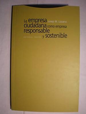 La empresa ciudadana como empresa responsable y: Josep M. Lozano