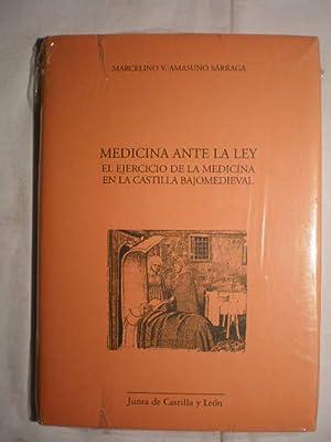 Medicina ante la ley. El ejercicio de la medicina en la Castilla bajomedieval: Marcelino V. Amasuno...