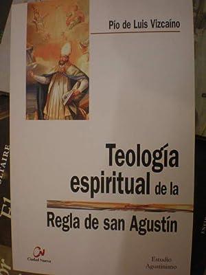 Teología espiritual de la Regla de San: Pío de Luis