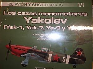 Los cazas monomotores Yakolev ( Yac-1, Yac-7.: Carlos Fresno Crespo