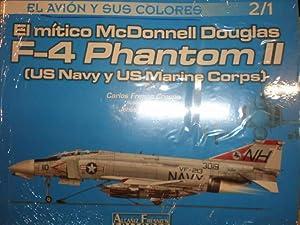El mítico McDonnell Douglas F-4 Phantom II: Carlos Fresno Crespo