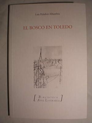 El Bosco en Toledo: Luis Peñalver Alhambra