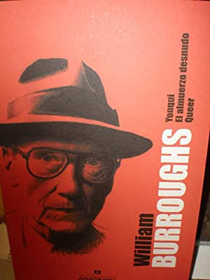 William S. Burroughs: Yonqui - El almuerzo desnudo - Queer
