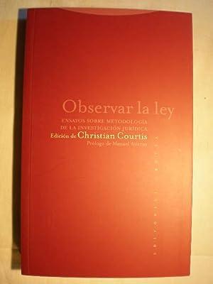 Observar la ley. Ensayos sobre metodología de la investigación jurídica: ...
