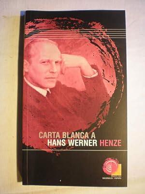 Carta blanca a Hans Werner Henze: Hans Werner Henze;