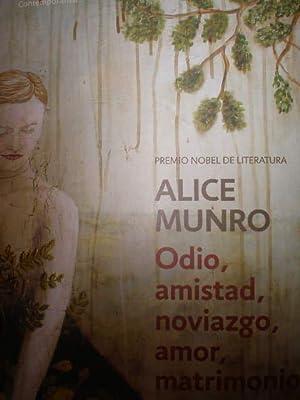 Odio, amistad, noviazgo, amor , matrimonio: Alice Munro
