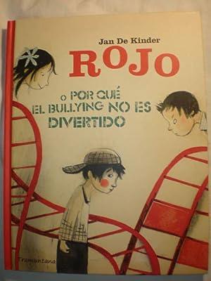 Rojo o por qué el bullying no es divertido: Jan De Kinder