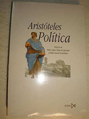Política: Aristóteles - Pedro López Borja de Quiroga y Estela García Fernández ( Eds.)