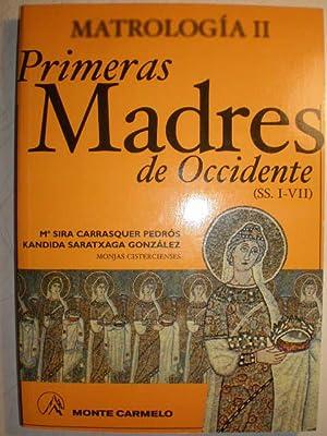 Matrología ( 2 Vols.) Tomo I. Madres del desierto - Tomo II. Primeras Madres de Occidente ( ...