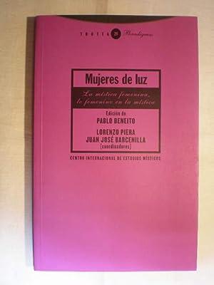 Mujeres de luz. La mística femenina, lo femenino en la mística: Pablo Beneito (ed.); ...