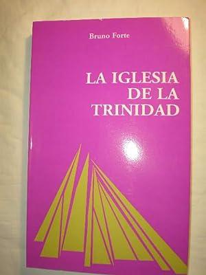La Iglesia de la Trinidad. Ensayo sobre el misterio de la Iglesia comunin y misión: Bruno ...